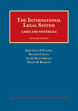 O'Connell, Scott, Roht-Arriaza, and Bradlow's The International Legal System: Cases and Materials, 7th