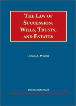 Wright's The Law of Succession: Wills, Trusts, and Estates