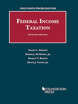 Simmons, McMahon, Borden, and Ventry's Discussion Problems for Federal Income Taxation, 7th