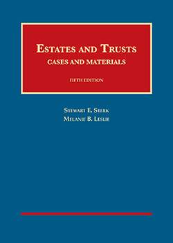 Sterk and Leslie's Estates and Trusts, Cases and Materials, 5th