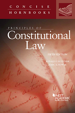 Rotunda and Nowak's Principles of Constitutional Law, 5th (Concise Hornbook Series)