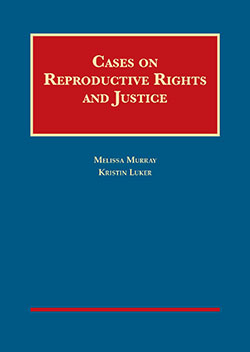 Murray and Luker's Cases on Reproductive Rights and Justice