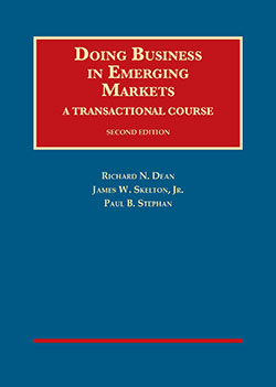 Dean, Skelton, and Stephan's Doing Business in Emerging Markets, A Transactional Course, 2d
