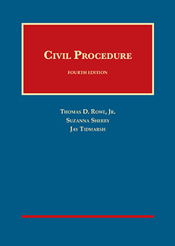Rowe, Sherry, and Tidmarsh's Civil Procedure, 4th