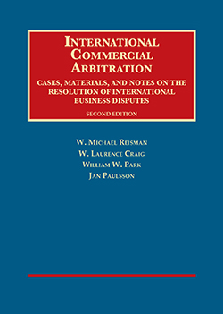 Reisman, Craig, Park and Paulsson's International Commercial Arbitration, Cases, Materials, and Notes on the Resolution of International Business Disputes, 2nd