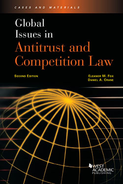 Fox and Crane's Global Issues in Antitrust and Competition Law, 2d