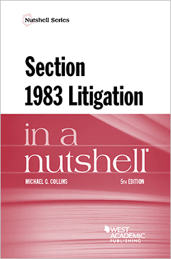 Collins' Section 1983 Litigation in a Nutshell, 5th