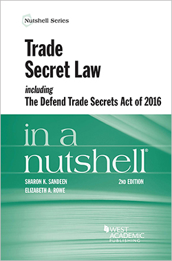 Sandeen and Rowe's Trade Secret Law including the Defend Trade Secrets Act of 2016 in a Nutshell, 2d