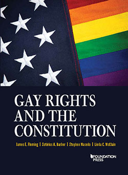 Fleming, Barber, Macedo, and McClain's Gay Rights and the Constitution