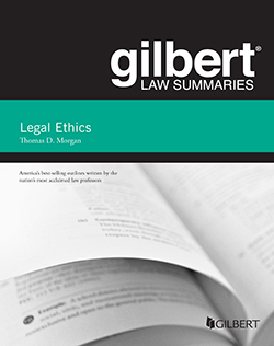 Morgan's Gilbert Law Summary on Legal Ethics, 9th
