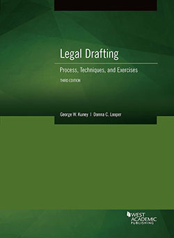 Kuney and Looper's Legal Drafting, Process, Techniques, and Exercises, 3d
