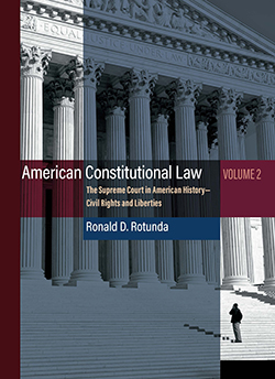 Rotunda's American Constitutional Law: The Supreme Court in American History Volume 2 - Liberties