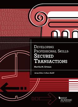 Ertman's Developing Professional Skills: Secured Transactions