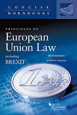 Folsom's Principles of European Union Law Including Brexit, 5th (Concise Hornbook Series)