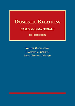 Wadlington, O'Brien, and Wilson's Domestic Relations, Cases and Materials, 8th