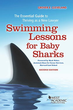 Cleveland's Swimming Lessons for Baby Sharks: The Essential Guide to Thriving as a New Lawyer, 2d