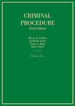 LaFave, Israel, King and Kerr's Criminal Procedure, 6th (Hornbook Series)