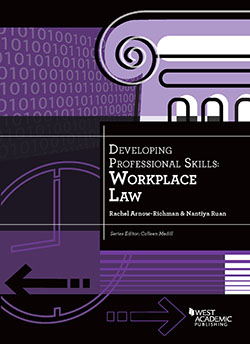 Arnow-Richman and Ruan's Developing Professional Skills: Workplace Law