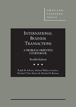 Folsom, Gordon, Van Alstine, and Ramsey's International Business Transactions: A Problem-Oriented Coursebook, 12th