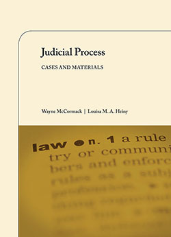 McCormack and Heiny's Judicial Process:  Cases and Materials