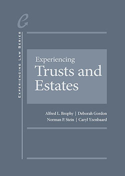 Brophy, Gordon, Stein, and Yzenbaard's Experiencing Trusts and Estates