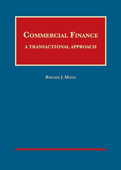 Mann's Commercial Finance: A Transactional Approach