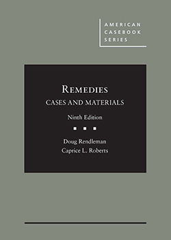 Rendleman and Roberts's Remedies, Cases and Materials, 9th