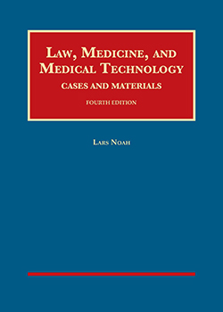 Noah's Law, Medicine, and Medical Technology, Cases and Materials, 4th