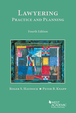 Haydock and Knapp's Lawyering: Practice and Planning, 4th