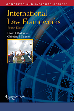 Bederman and Keitner's International Law Frameworks, 4th (Concepts and Insights Series)