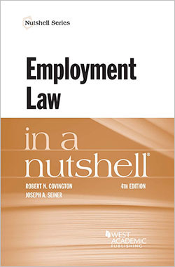 Covington and Seiner's Employment Law in a Nutshell, 4th