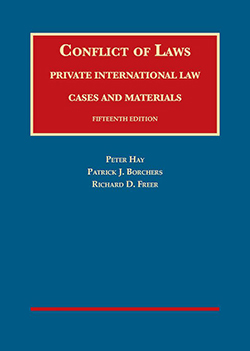 Hay, Borchers, and Freer's Conflict of Laws, Private International Law, Cases and Materials, 15th