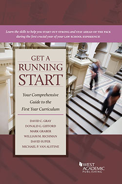 Gray, Gifford, Graber, Richman, Super, and Van Alstine's Get a Running Start: Your Comprehensive Guide to the First Year Curriculum