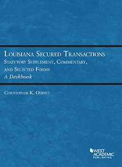 Odinet's Louisiana Secured Transactions Statutory Supplement, Commentary, and Selected Forms - A Deskbook