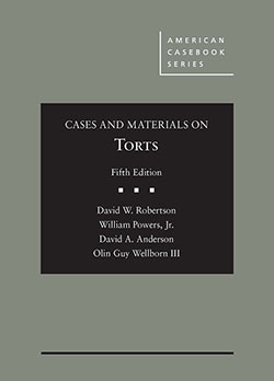 Robertson, Powers, Anderson, and Wellborn's Cases and Materials on Torts, 5th