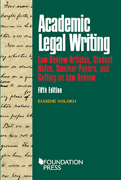 Volokh's Academic Legal Writing: Law Review Articles, Student Notes, Seminar Papers, and Getting on Law Review, 5th