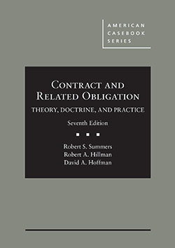 Summers, Hillman, and Hoffman's Contract and Related Obligation: Theory, Doctrine, and Practice, 7th