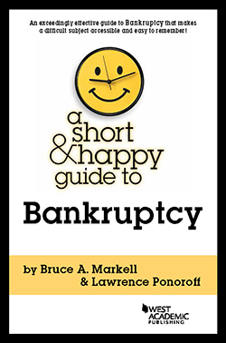 Markell and Ponoroff's A Short & Happy Guide to Bankruptcy
