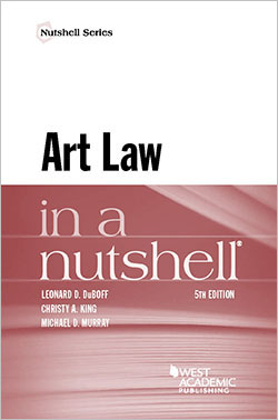 DuBoff, King, and Murray's Art Law in a Nutshell, 5th
