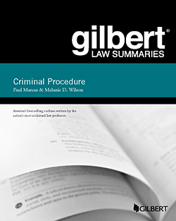Marcus and Wilson's Gilbert Law Summary on Criminal Procedure, 19th