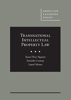 Nguyen, Conway, and Mtima's Transnational Intellectual Property Law