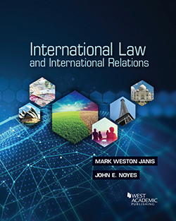 Janis and Noyes's International Law and International Relations