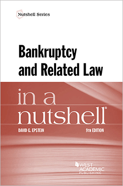 Epstein's Bankruptcy and Related Law in a Nutshell, 9th