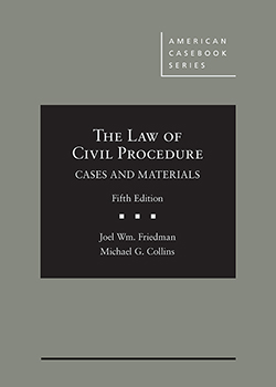 Friedman and Collins's The Law of Civil Procedure: Cases and Materials, 5th