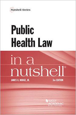 Hodge's Public Health Law in a Nutshell, 3d