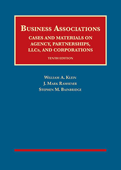 Klein, Ramseyer, and Bainbridge's Business Associations, Cases and Materials on Agency, Partnerships, LLCs, and Corporations, 10th