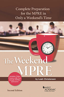 Christensen's The Weekend MPRE: Complete Preparation for the MPRE in Only a Weekend's Time, 2d