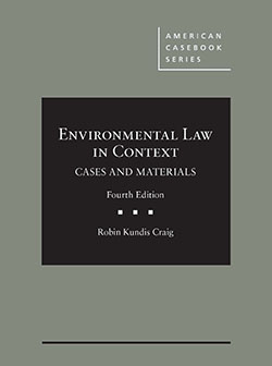 Craig's Environmental Law in Context, Cases and Materials, 4th