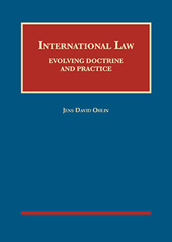 Ohlin's International Law: Evolving Doctrine and Practice