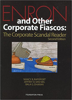 Rapoport, Van Niel and Dharan's Enron and Other Corporate Fiascos: The Corporate Scandal Reader, 2d